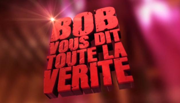 Bob vous dit toute la vérité